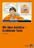 Wir üben Aufsätze, 3./4. Schuljahr, neue Rechtschreibung: Erzählende Texte