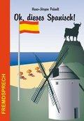 Oh, dieses Spanisch!