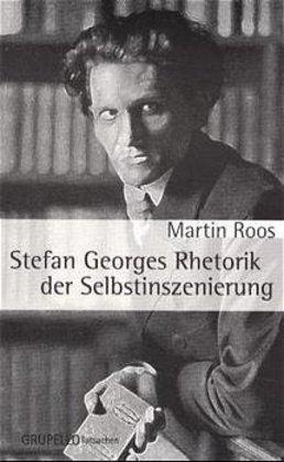 Stefan Georges Rhetorik der Selbstinszenierung