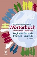 Wörterbuch Arbeit, Recht, Wirtschaft, Englisch-Deutsch, Deutsch-Englisch - Dictionary of Labour, Law and Business Terms, English-German, German-English