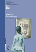 Orthopädie - Geschichte und Zukunft