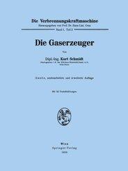 Die Verbrennungskraftmaschine: Die Gaserzeuger; Bd.1 / 2