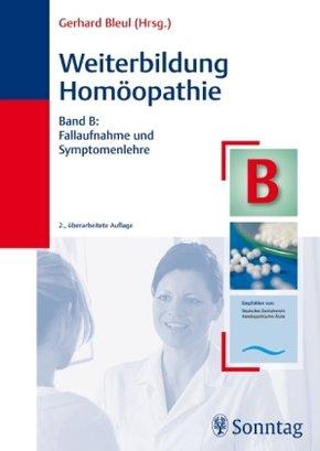 Weiterbildung Homöopathie: Fallaufnahme und Symptomenlehre; Bd.B