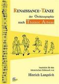 Renaissance-Tänze der Orchésographie nach Thoinot Arbeau, m. Audio-CD