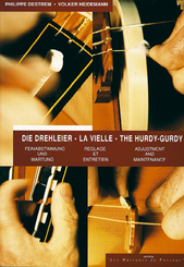 Die Drehleier, Feinabstimmung und Wartung - La Vielle, Reglage et Entretien - The Hurdy-Gurdy, Adjustment and Maintenance