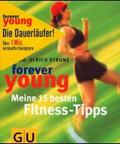 Forever young: Meine 15 besten Fitness-Tipps