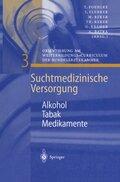 Suchtmedizinische Versorgung: Alkohol, Tabak, Medikamente; Bd.3