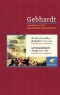 Handbuch der deutschen Geschichte: Konfessionelles Zeitalter 1555-1618; Dreißigjähriger Krieg 1618-1648; Frühe Neuzeit bis zum Ende des Al; Bd.10