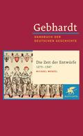 Handbuch der deutschen Geschichte: Die Zeit der Entwürfe (1273-1347); Spätantike bis zum Ende des Mitte; Bd.7/1