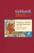 Handbuch der deutschen Geschichte: Konzilien, Kirchen und Reichsreform (1410-1495); Spätantike bis zum Ende des Mitte; Bd.8