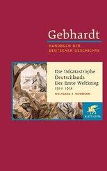 Handbuch der deutschen Geschichte: Die Urkatastrophe Deutschlands. Der Erste Weltkrieg 1914-1918; 19. Jahrhundert (1806-1918)