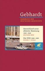 Handbuch der deutschen Geschichte: Deutschland unter alliierter Besatzung 1945-1949; Die DDR 1949-1990; 20. Jahrhundert (1918-2000); Bd.22