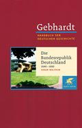 Handbuch der deutschen Geschichte: Die Bundesrepublik Deutschland 1949-1990; 20. Jahrhundert (1918-2000); Bd.23