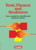 Texte, Themen und Strukturen, Neue Ausgabe für weiterführende berufliche Schulen