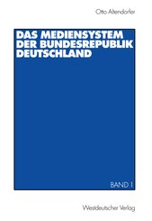 Das Mediensystem der Bundesrepublik Deutschland - Bd.1