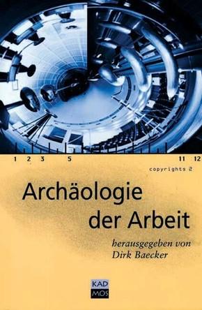 Archäologie der Arbeit   ;  Copyrights 2;  250