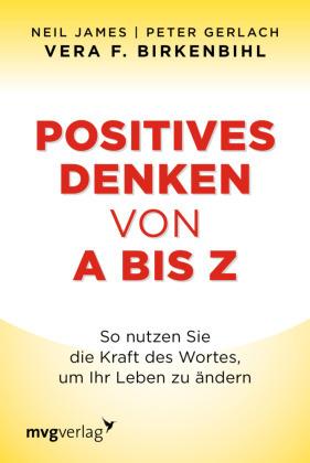 Positives Denken von A bis Z