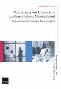 Vom kreativen Chaos zum professionellen Management