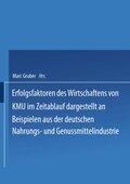 Erfolgsfaktoren des Wirtschaftens von KMU im Zeitablauf dargestellt an Beispielen aus der deutschen Nahrungs- und Genuss