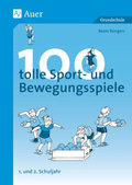 100 tolle Sport- und Bewegungsspiele, 1. und 2. Schuljahr