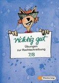Richtig gut, Übungen zur Rechtschreibung: Klasse 7/8, RSR 2006