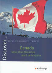 Discover ...: Canada - More than Mounties and Lumberjacks