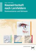 Hauswirtschaft nach Lernfeldern: Kommunizieren und Betreuen