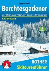 Rother Skitourenführer Berchtesgadener und Chiemgauer Alpen