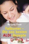 Fatburner, Die 100 besten ALDI-Rezepte