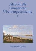 Jahrbuch für Europäische Überseegeschichte - Bd.1
