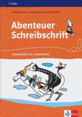 Abenteuer Schreibschrift, Vereinfachte Ausgangsschrift: Schülerheft für Linkshänder