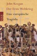 Der Erste Weltkrieg - Eine europäische Tragödie