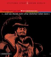 Theater in Berlin nach 1945: '... daß die Musik nicht ohne Wahrheit leben kann'; Tl.2