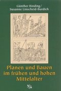 Planen und Bauen im frühen und hohen Mittelalter nach den Schriftquellen bis 1250