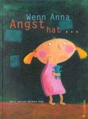 Wenn Anna Angst hat . . .