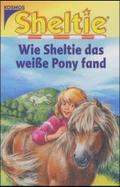 Sheltie: Wie Sheltie das weiße Pony fand