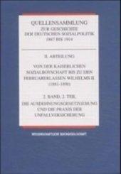 Quellensammlung zur Geschichte der deutschen Sozialpolitik 1867 bis 1914: Von der Kaiserlichen Sozialbotschaft bis zu den Februarerlassen Wilhelms II. (1881-1890); Abt.2 - Bd.2/2