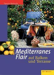 Mediterranes Flair auf Balkon und Terrasse