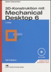 3D-Konstruktion mit Mechanical Desktop 6, m. CD-ROM (Ebook nicht enthalten)