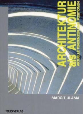 Architektur als Antinomie