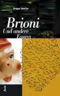 Brioni. Und andere Essays
