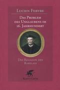 Das Problem des Unglaubens im 16. Jahrhundert
