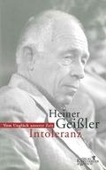 Geissler, Intoleranz