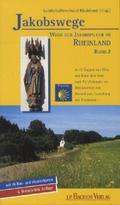 Jakobswege: Wege der Jakobspilger im Rheinland; Bd.2
