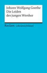 Lektüreschlüssel zu Johann Wolfgang Goethe: Die Leiden des jungen Werther