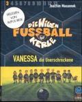 Die wilden Fußballkerle, Cassetten: Vanessa, die Unerschrockene, 2 Cassetten; Tl.3
