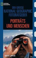 Porträts und Menschen - Der große National Geographic Fotoratgeber