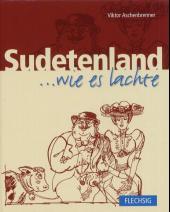 Sudetenland wie es lachte
