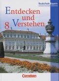Entdecken und Verstehen, sechsstufige Realschule Bayern: 8. Jahrgangsstufe