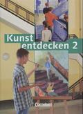 Kunst entdecken: 7./8. Jahrgangsstufe; Bd.2